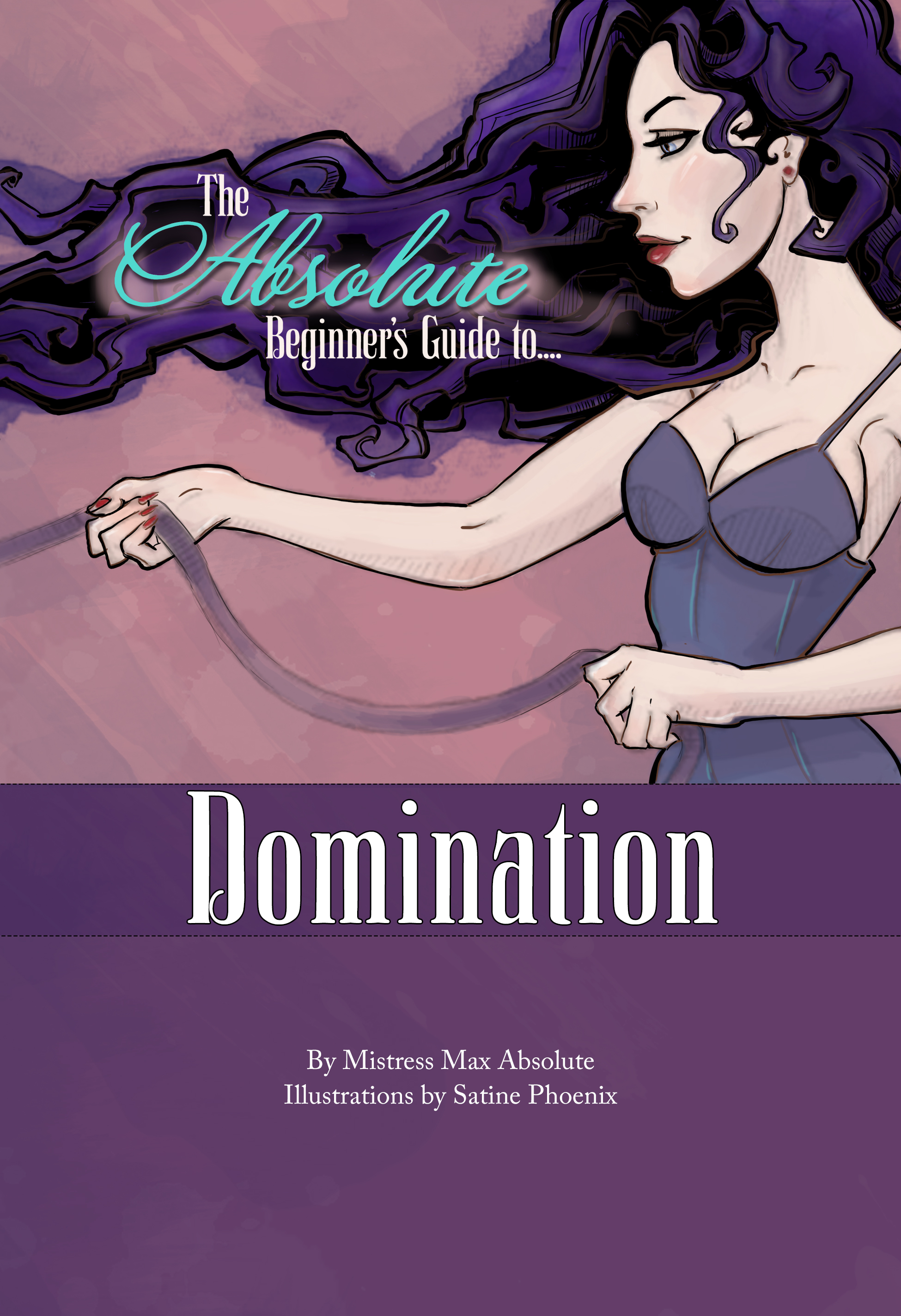 Mistress Absolute's The Absolute Beginner's Guide to Domination